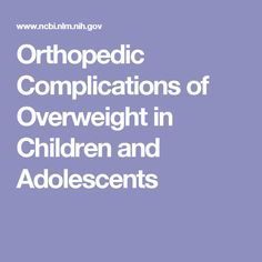 Orthopedic Complications of Overweight in Children and Adolescents