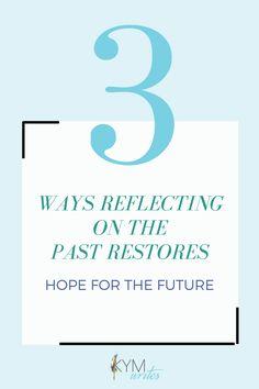 How reflection can create hope, rebuild faith and cultivate a heart of gratitude; faith, hope and love