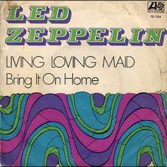 Led Zepplin 45 - Living Loving Maid/Bring it on Home