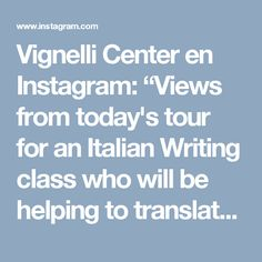 """Vignelli Center en Instagram: """"Views from today's tour for an Italian Writing class who will be helping to translate artifacts in the archives from Italian into English.…"""" • Instagram"""
