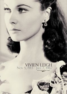 Vivien Leigh in the most classic movie ever! Gorgeous.