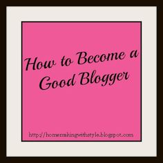 Tip #11 explains how to set up your blog so links open in another window : Homemaking With Style: How to Become a Good Blogger