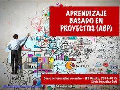 Aprendizaje Basado en Proyectos (ABP) by Silviagongo via slideshare