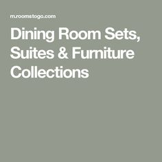 Dining Room Sets, Suites U0026 Furniture Collections
