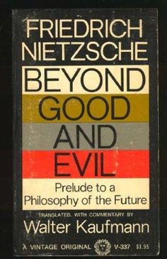 Beyond Good and Evil (Prelude to a Philosophy of the Future)