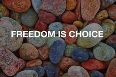 Freedom is choice