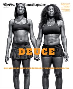 NY Times Magazine - Venus & Serena Williams. Power. Strength. Skill. Beauty.