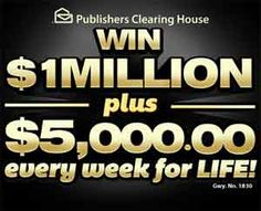 $1,000,000.00 Dollars plus $5000 a week for life Sweepstakes from Publisher Clearing House 2013