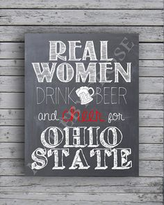Hey, I found this really awesome Etsy listing at https://www.etsy.com/listing/203530625/real-women-drink-beer-and-cheer-for-ohio