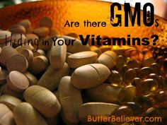 Many vitamins are made with genetically modified microorganisms and GMO corn and soy. Do you know where your vitamins come from?