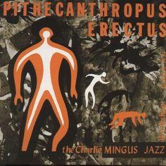 直立猿人(Pithecanthropus Erectus)とは、ジャズ・ベーシストのチャールズ・ミンガス(当時はCharlie Mingus名義)が、1956年にアトランティック・レコードから発表したアルバム、およびその冒頭に収録されている楽曲。ミンガスは自主レーベル『デビュー・レコード』を主宰していたが、経営が困難となり、バンド・リーダーとしてアトランティック・レコードと契約。そして、同社での第一弾となる本作をレコーディング。マイルス・デイヴィスから紹介されたアルト・サックス奏者ジャッキー・マクリーン等、強力なメンバーを集めたクインテットで制作した。ベーシストとしては既に名の通っていたミンガスだが、本作の発表により、作曲家/バンド・リーダーとしての才能も広く知れ渡った。