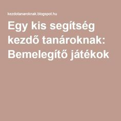 Egy kis segítség kezdő tanároknak: Bemelegítő játékok Dysgraphia, Dyslexia, School Games, Youth Ministry, Play To Learn, Teaching Tips, Parenting Advice, Montessori, Kindergarten