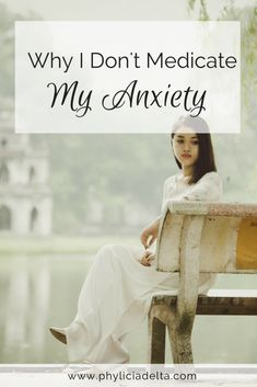 Why I Don't Medicate My Anxiety (And What I Do Instead)