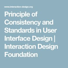 Principle of Consistency and Standards in User Interface Design | Interaction Design Foundation