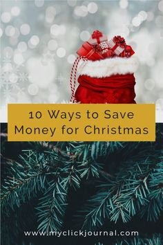 10 Ways to Save Money for Christmas | how to save money for the holidays as a broke college student | christmas budgeting tips | myclickjournal