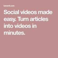 Social videos made easy. Turn articles into videos in minutes.