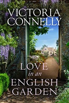 LOVE IN AN ENGLISH GARDEN by Victoria Connelly- A Book not to miss in this Spring | Lilac Diaries | Bloglovin'