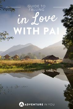 Pai Thailand is a place that you will fall in love with and keep going back to. Here is our guide on what to do, where to stay, and how to fall in love with Pai.