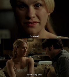 True Blood. Sookie finds out she is a fairy.