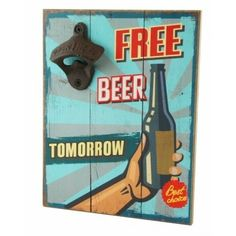 Free Beer Tomorrow Wooden Wall Plaque With Bottle Opener 18cm x 23cm 5060415463741   eBay House Plaques, Wooden Wall Plaques, Wooden Walls, Shed Signs, Man Cave Gifts, Free Beer, Beer Bottle Opener, Bottle Top, Hanging Signs