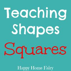 Teaching Shapes - Squares at happy home fairy