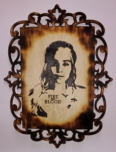 Daenerys Targaryen - Wood Burning - Chainge Arts