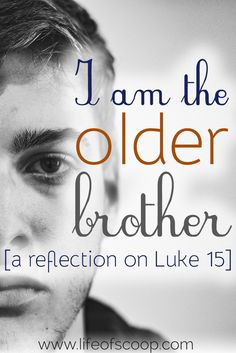 Luke 15 - it's the story of the prodigal son. Too often we read this story & forget there's an older brother. But you want to know what? I recently discovered that I am the older brother. Find out why here & consider whether you, too, are the older brother!