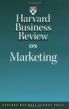 Harvard Business Review on Marketing by Harvard Business School Press. $0.01. Publisher: Harvard Business Press; 1 edition (May 7, 2002). Series - Harvard Business Review Paperback Series. Publication: May 7, 2002
