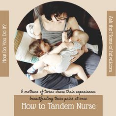 Have you tried to nurse your multiples simultaneously? These MoMs have a wide variety of tandem nursing experiences and share the positions, equipment, and attitudes that helped (or hindered!) in their tandem breastfeeding journeys.