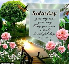 Saturday Greeting Sent Your Way