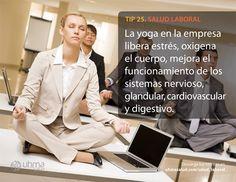 Tip 25 de #SaludLaboral: La yoga en la empresa libera estrés, oxigena el cuerpo, mejora el funcionamiento de los sistemas nervioso, glandular, cardiovascular y digestivo.