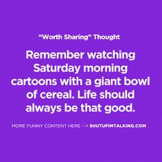 Cartoons and Cereal http://www.shutupimtalking.com/cartoons-and-cereal/