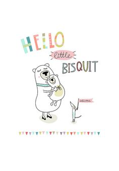 hello little bisquit