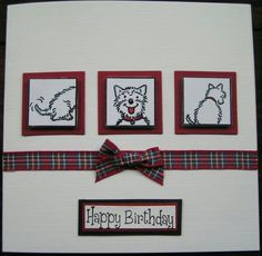 Westy windows birthday card little claire stamps Birthday Cards, Happy Birthday, Dog Cards, Animal Cards, Masculine Cards, Westies, Soap Making, Claire, Cardmaking