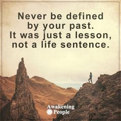 Never Be Defined By Your Past life quotes quotes positive quotes quote life life…