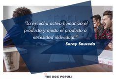 """""""La escucha activa humaniza el producto y ajusta el producto a necesidad individual"""". By Saray Sauceda"""