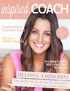 inspired COACH Magazine - Launch Issue - Free - Life Coaching - Health Coaching - Business Coaching - Melissa Ambrosini