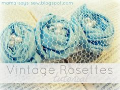 vintage rosettes tutorial by mama-says-sew.blogspot via u-createcrafts.com for child or adult