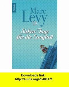 Sieben Tage f�r die Ewigkeit (9783426637760) Marc Levy , ISBN-10: 3426637766  , ISBN-13: 978-3426637760 ,  , tutorials , pdf , ebook , torrent , downloads , rapidshare , filesonic , hotfile , megaupload , fileserve