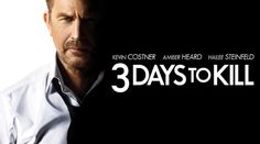 Entertainment. Entertain yourself! : 3 days to kill - is it a killer? A 2014 movie