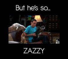 But he's so Zazzy