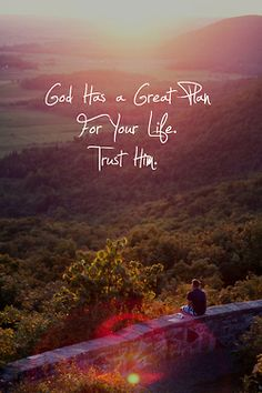 """""""For I know the plans I have for you,"""" declares the Lord, """"plans to prosper you and not to harm you, plans to give you hope and a future."""" Jeremiah 29:11"""
