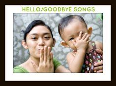 Hello/Goodbye songs for toddlers, preschoolers, kindergarten students and ESL learners.