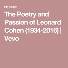 The Poetry and Passion of Leonard Cohen (1934-2016) | Vevo