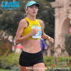 I'll Have Another Podcast Episode 95: Lauren Floris. Olympic Marathon Trials Qualifier and mom!  #womensrunning #motherrunner #olympictrialsqualifier #run #podcast