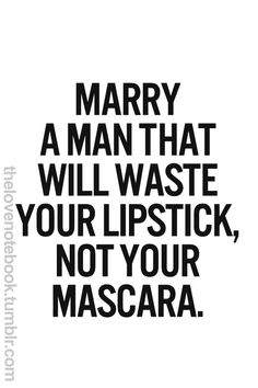 Waste lipstic not mascara.