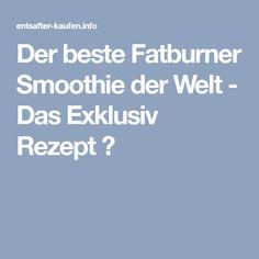 Der beste Fatburner Smoothie der Welt - Das Exklusiv Rezept ♨