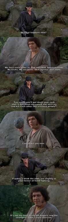 """We face each other as God intended."" (The Princess Bride)"