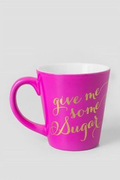 Give Me Some Sugar Mug $12.00