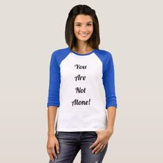 You are not Alone! T-Shirt - black gifts unique cool diy customize personalize